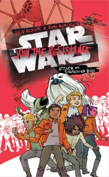 Join The Resistance Attack On Starkiller Base Cover