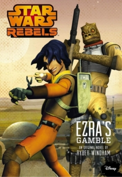 Star Wars Rebels Ezras Gamble Cover